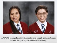 APA WV2 seniors Jazmin Miramontes and Joseph Anthony Torres earned the prestigious Daniels Scholarship.-1